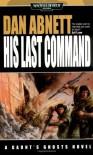 His Last Command (Warhammer 40,000) - Dan Abnett