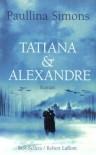 Tatiana et Alexandre (Broché) - Paullina Simons, Christine Bouchareine