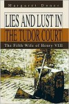Lies and Lust in the Tudor Court: The Fifth Wife of Henry VIII - Margaret Doner