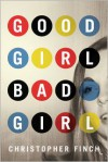 Good Girl, Bad Girl - Christopher Finch