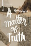 A Matter of Truth - Heather Lyons