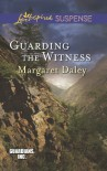 Guarding the Witness - Margaret Daley