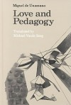 Amor y Pedagogia (Love and Pedagogy): Translated by Michael Vande Berg - Miguel de Unamuno