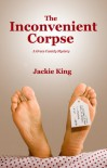 The Inconvenient Corpse: A Grace Cassidy Mystery - Jackie King