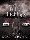 The Fall of Billy Hitchings - Kirkus MacGowan