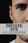Private Eye (Liaisons #1) - S.E. Culpepper