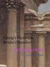 Explorations: Emily's Victorian Bridal Chamber (Explorations, #27) - Emily Tilton