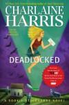 Deadlocked: A Sookie Stackhouse Novel - Charlaine Harris