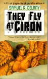 They Fly At Çiron: A Novel - Samuel R. Delany