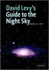 David Levy's Guide to the Night Sky - David H. Levy