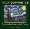 Come Look with Me: Exploring Landscape Art with Children - Gladys S. Blizzard