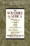 The Scramble for Africa: The White Man's Conquest of the Dark Continent from 1876 to 1912 - Thomas Pakenham