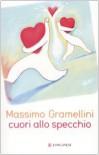 Cuori allo specchio - Massimo Gramellini