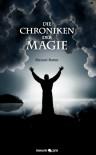 Die Chroniken Der Magie - Manuel Rotter
