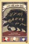 It's All Greek to Me (Time Warp Trio) - Jon Scieszka