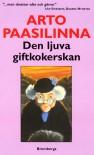 Den ljuva giftkokerskan - Paasilinna,  Arto