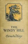 The Windy Hill - Cornelia Meigs, Elmer Hader, Berta Hader