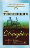 The Tinkerer's Daughter - Jamie Sedgwick