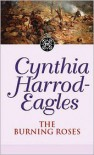 The Burning Roses - Cynthia Harrod-Eagles