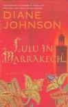 Lulu in Marrakech - Diane Johnson