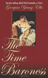 The Time Baroness: Book One of the Time Mistress Series - Georgina Young-Ellis