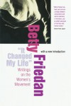 It Changed My Life: Writings on the Women's Movement - Betty Friedan