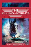 The Killing of Worlds - Scott Westerfeld