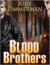 Blood Brothers - Jody Zimmerman