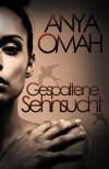 Gespaltene Sehnsucht (German Edition) - Anya Omah