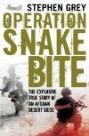 Operation Snakebite - Stephen Grey