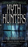 The Myth Hunters (The Veil, Book 1) - Christopher Golden
