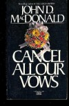 Cancel All Our Vows - John D. MacDonald