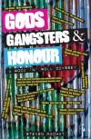 Gods Gangsters & Honour: A Rock 'n' Roll Odyssey - Steven Machat