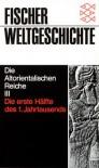 Fischer Weltgeschichte: Die Altorientalischen Reiche III - Jean Bottéro, Elena Cassin, Jean Vercoutter