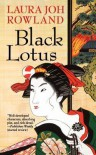 Black Lotus - Laura Joh Rowland