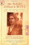 The Nazi Officer's Wife: How One Jewish Woman Survived the Holocaust - Susan Dworkin, Edith Hahn Beer