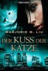 Der Kuss der Katze - Marjorie M. Liu, Wolfgang Thon