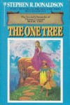 The One Tree  - Stephen R. Donaldson