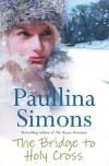 The Bridge to Holy Cross - Paullina Simons, Paulli Cross-Simons