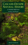 Cascade-Olympic Natural History : A Trailside Reference - Daniel Mathews