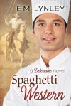 Spaghetti Western - E.M. Lynley