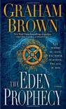 The Eden Prophecy: A Thriller - Graham Brown