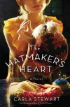 The Hatmaker's Heart - Carla Stewart