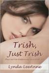 Trish, Just Trish - Lynda LeeAnne