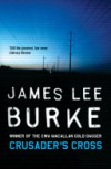 Crusader's Cross - james lee burke