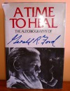 A Time to Heal: The Autobiography of Gerald R. Ford - Gerald R. Ford