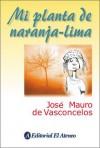 Mi planta de naranja-lima - José Mauro de Vasconcelos