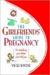 The Girlfriend's Guide To Pregnancy - Vicki Iovine