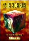 The Source: Book One of the Source Trilogy - William G. Gee