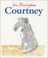 Courtney - John Burningham